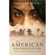American Granddaughter by Kachachi, Inaam, 9789992142042