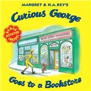 Curious George Goes to a Bookstore by Bartynski, Julie M.; Young, Mary O'Keefe, 9780544932043