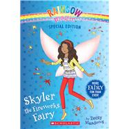 Skyler the Fireworks Fairy (Rainbow Magic: Special Edition) by Meadows, Daisy, 9780545852043