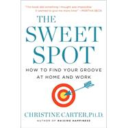 The Sweet Spot by CARTER, CHRISTINE PHD, 9780553392043