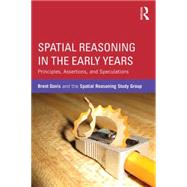 Spatial Reasoning in the Early Years: Principles, Assertions, and Speculations by Davis; Brent, 9781138792043