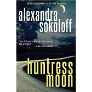 Huntress Moon by Sokoloff, Alexandra, 9781477822043
