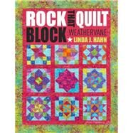Rock That Quilt Block: Weathervane by Hahn, Linda J., 9781604602043