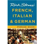 Rick Steves' French, Italian & German Phrase Book by Steves, Rick, 9781612382043