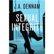 Sexual Integrity by Dennam, J. A., 9781627782043