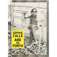 Sophie Calle by Calle, Sophie; Desplechin, Marie (CON), 9783791382043