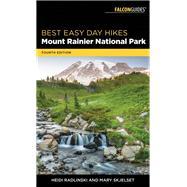 Best Easy Day Hikes Mount Rainier National Park by Radlinski, Heidi; Skjelset, Mary, 9781493032044