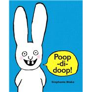 Poop-di-Doop! by Blake, Stephanie, 9780735842045