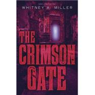 The Crimson Gate by Miller, Whitney A., 9780738742045