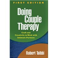 Doing Couple Therapy : Craft And Creativity In Work With Intimate Partners