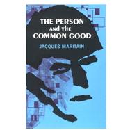Person and the Common Good by Maritain, Jacques, 9780268002046