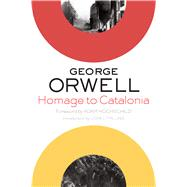 Homage to Catalonia by Orwell, George; Hochschild, Adam; Trilling, Lionel, 9780544382046