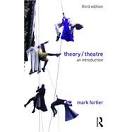 Theory/Theatre: An Introduction by Fortier; Mark, 9781138902046