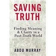 Saving Truth by Murray, Abdu, 9780310562047