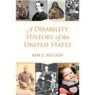 A Disability History of the United States by NIELSEN, KIM E., 9780807022047