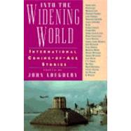 Into the Widening World: International Coming-of-Age Stories by LOUGHERY,JOHN, 9780892552047