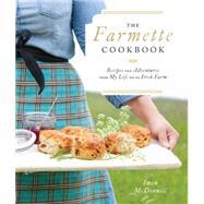The Farmette Cookbook by Mcdonnell, Imen, 9781611802047