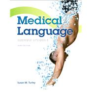 Medical Language Plus MyMedicalTerminologyLab with Pearson eText -- Access Card Package by Turley, Susan M., MA, BSN, RN, ART, CMT, 9780133962048