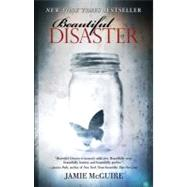 Beautiful Disaster A Novel by McGuire, Jamie, 9781476712048