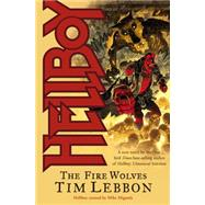 Hellboy: The Fire Wolves by LEBBON, TIMVARIOUS, 9781595822048