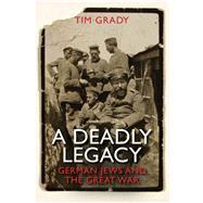 A Deadly Legacy by Grady, Tim, 9780300192049