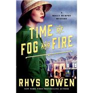 Time of Fog and Fire A Molly Murphy Mystery by Bowen, Rhys, 9781250052049
