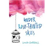 Under Rose-tainted Skies by Gornall, Louise, 9781328742049