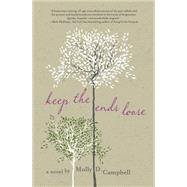 Keep the Ends Loose by Campbell, Molly D., 9781611882049
