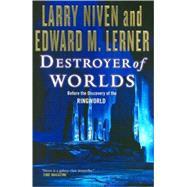 Destroyer of Worlds by Niven, Larry; Lerner, Edward M., 9780765322050