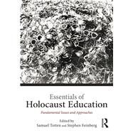Essentials of Holocaust Education: Fundamental Issues and Approaches by Totten; Samuel, 9781138792050