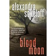 Blood Moon by Sokoloff, Alexandra, 9781477822050