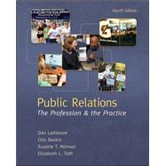 Public Relations:  The Profession and the Practice by Lattimore, Dan; Baskin, Otis; Heiman, Suzette; Toth, Elizabeth, 9780073512051