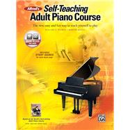 Alfred's Self-Teaching Adult Piano Course: The New, Easy and Fun Way to Teach Yourself to Play by Palmer, Willard A., 9780739052051