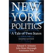New York Politics: A Tale of Two States by Unknown, 9780765622051