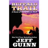 Buffalo Trail by Guinn, Jeff, 9781410482051