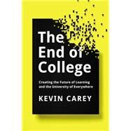The End of College by Carey, Kevin, 9781594632051