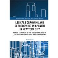 English Lexical borrowings and Spanish in New York City by Varra; Rachel, 9781138222052