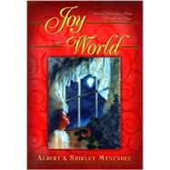 Joy to the World : Sacred Christmas Songs Through the Ages by Menendez, Albert J., 9781581822052