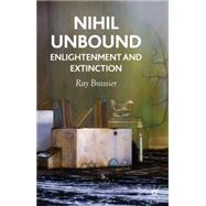Nihil Unbound : Enlightenment and Extinction by Brassier, Ray, 9780230522053