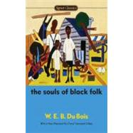 The Souls of Black Folk by Du Bois, W. E. B.; Kenan, Randall; Gilkes, Cheryl Townsend (AFT), 9780451532053