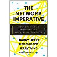 The Network Imperative by Libert, Barry; Beck, Megan; Wind, Jerry, 9781633692053