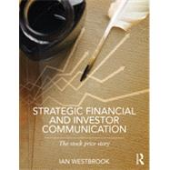 Strategic Financial and Investor Communication: The Stock Price Story by Westbrook; Ian, 9780415812054