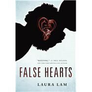False Hearts by Lam, Laura, 9780765382054