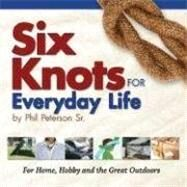 Six Knots for Everyday Life by Peterson,  Philip, 9781591932055