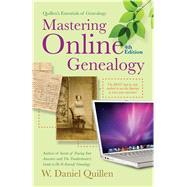Mastering Online Genealogy by Quillen, W. Daniel, 9781593602055