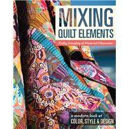 Mixing Quilt Elements by Doughty, Kathy, 9781617452055