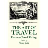 The Art of Travel: Essays on Travel Writing by Dodds,Philip, 9780714632056