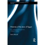Histories of the Jews of Egypt: An Imagined Bourgeoisie, 1880s-1950s by Miccoli; Dario, 9781138802056