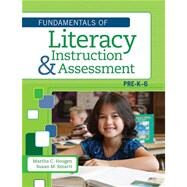 Fundamentals of Literacy Instruction and Assessment, Pre-K-6 by Hougen, Martha C., Ph.D.; Smartt, Susan M., Ph.D., 9781598572056
