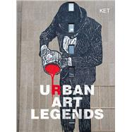 Urban Art Legends by Ket, Alan, 9781910552056